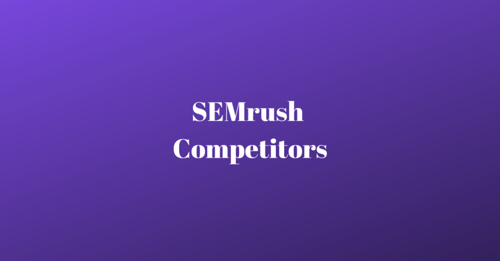 semrush competitors
